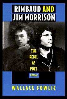 Rimbaud and Jim Morrison: The Rebel As Poet